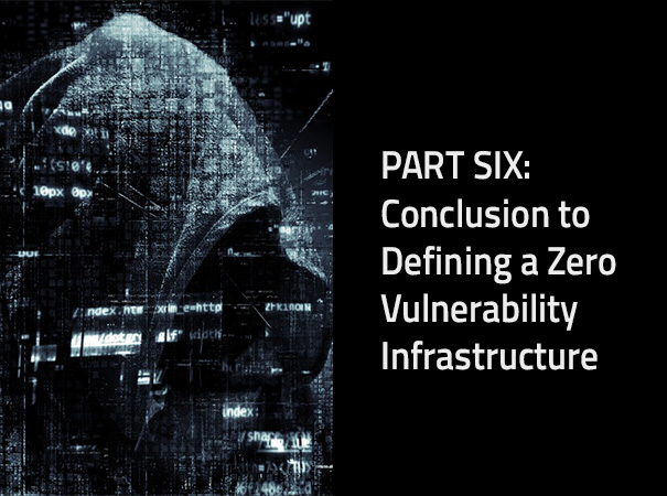 Conclusion to Defining a Zero Vulnerability Infrastructure