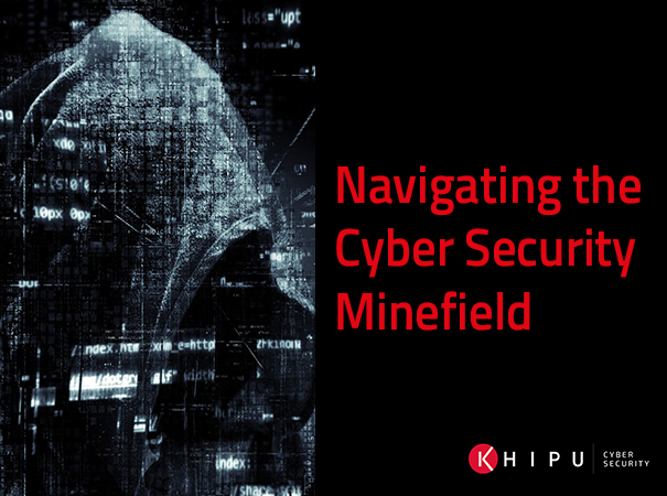 Live 15-Minute Webinar: Navigating the Cyber Security Minefield
